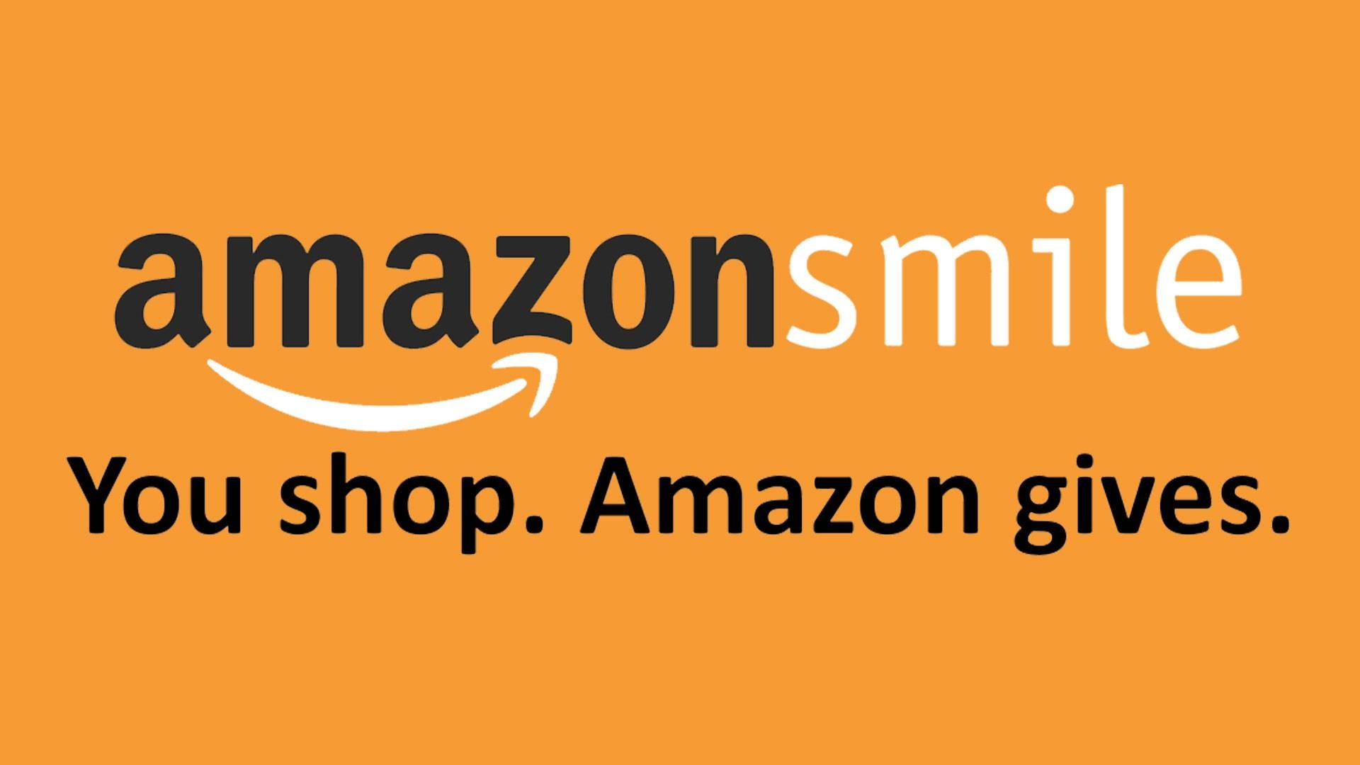 Amazon smile. You shop, amazon gives.